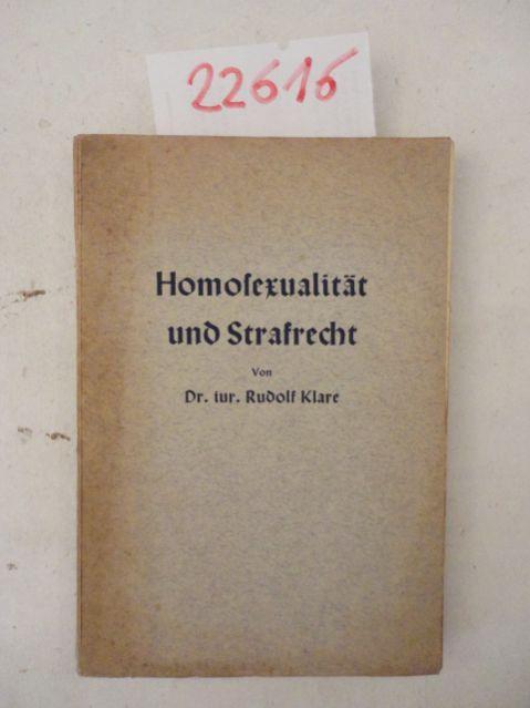 """Rudolf Klare SS Führer, """"Homosexualittät und Strafffrecht*, Hamburg, 1937, 1. Ausgabe."""