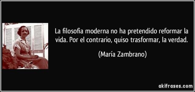 frase-la-filosofia-moderna-no-ha-pretendido-reformar-la-vida-por-el-contrario-quiso-trasformar-la-maria-zambrano-168373