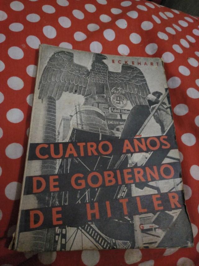 """""""CUATRO AÑOS DE GOBIERNO DE HITLER"""", Santiago de Chile, sin fecha (probte. 1937 o 1938), de un Carlista de la época, admirador de la Obra Magna de dichos 4 años. Vosotros, """"inteligentosísimos"""", """"ápice de hotododoxia y excelsitud"""" anrirracista, y los pesudolibertarios y coleteros no llegarían a esa epopeya ni en siglos."""